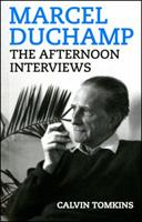 Marcel Duchamp: The Afternoon Interviews 1936440393 Book Cover