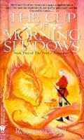 The Cup of Morning Shadows 0886776716 Book Cover