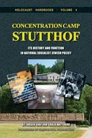 Concentration Camp Stutthof: And Its Function in National Socialist Jewish Policy (Holocaust Handbooks Series, 4) 1591481368 Book Cover