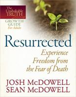 Resurrected--Experience Freedom from the Fear of Death 0736946489 Book Cover