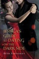 Jessica's Guide to Dating on the Dark Side 0152063846 Book Cover