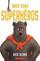 Gros Ours Superhros 1443182303 Book Cover