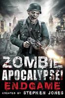 Zombie Apocalypse! Endgame 0762454652 Book Cover