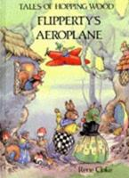 Flipperty's Aeroplane 0861632303 Book Cover