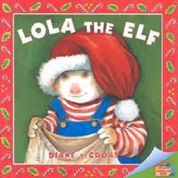 Lola the Elf 1590140818 Book Cover