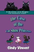 The Case of the Cat Show Princess 1932169253 Book Cover