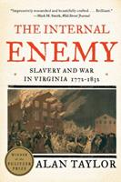 The Internal Enemy: Slavery and War in Virginia, 1772-1832 039334973X Book Cover