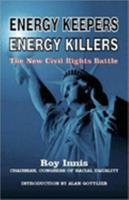 Energy Keepers Energy Killers: The New Civil Rights Battle 0936783524 Book Cover