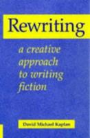 Rewriting: A Creative Approach to Writing Fiction (Books for Writers) 0713648759 Book Cover