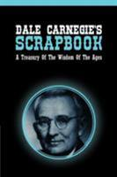 Dale Carnegie's scrapbook;: A treasury of the wisdom of the ages 1607965496 Book Cover