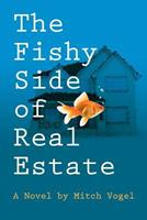 The Fishy Side of Real Estate 0578101092 Book Cover
