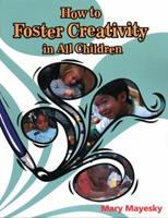 How to Foster Creativity in All Children (Ece Activities Serials) 1401897835 Book Cover