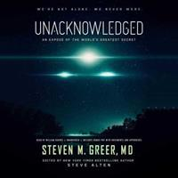 Unacknowledged: An Expose of the World's Greatest Secret 1943957045 Book Cover