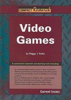 Video Games (Compact Research Series) 1601520530 Book Cover