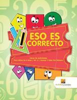 Eso Es Correcto: Libros De Actividades Para Nios De 6 Aos - Vol -3 - Formas Y Color Por Nmero 0228222818 Book Cover