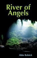 River of Angels: A Novel of Cultural and Environmental Conflict 0984511903 Book Cover