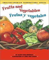 Fruits and Vegetables/Frutas y vegetales (English and Spanish Foundation Series) (Book #10) (Bilingual)
