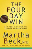 The Four Day Win: End Your Diet War and Achieve Thinner Peace 1594866074 Book Cover