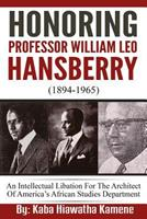 Honoring Professor William Leo Hansberry (1894-1965): An Intellectual Libation for the Architect of America's African Studies Department 1535595752 Book Cover
