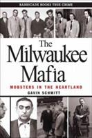 The Milwaukee Mafia: Mobsters in the Heartland 0962303267 Book Cover