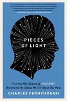 Pieces of Light: How the New Science of Memory Illuminates the Stories We Tell About Our Pasts 0062237896 Book Cover