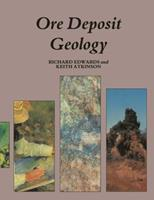 Ore Deposit Geology and Its Influence on Mineral Exploration 940118058X Book Cover