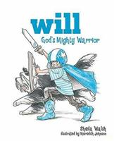 Will, God's Mighty Warrior 1400308054 Book Cover