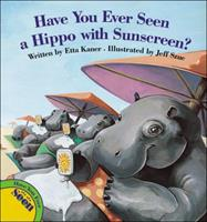 Have You Ever Seen a Hippo with Sunscreen? 1554533376 Book Cover