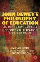 John Dewey's Philosophy of Education: An Introduction and Recontextualization for Our Times 1137026170 Book Cover