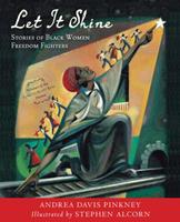 Let It Shine: Stories of Black Women Freedom Fighters 015201005X Book Cover