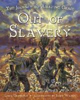Out of Slavery: The Journey to Amazing Grace 0887769152 Book Cover