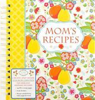 Recipe Keepsake Book - Mom's Recipes 1450879209 Book Cover