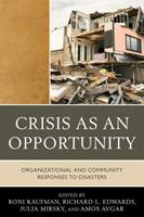 Crisis as an Opportunity: Organizational and Community Responses to Disasters 0761856218 Book Cover