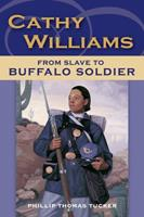 Cathy Williams: From Slave to Female Buffalo Soldier (Great novels and memoirs of World War I) 0811735699 Book Cover