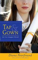 Tap & Gown: An Ivy League Novel 0385341946 Book Cover