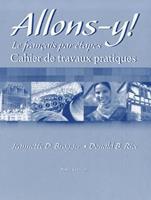 Allons-Y!: Cahier De Travaux Pratiques : Le Francais Par Etapes 0838402461 Book Cover