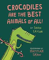 Crocodiles Are the Best Animals of All! 1845079043 Book Cover