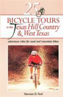 25 Bicycle Tours in the Texas Hill Country & West Texas: Adventure Rides for Road and Mountain Bikes (25 Bicycle Tours) 088150324X Book Cover