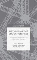 Rethinking the Education Mess: A Systems Approach to Education Reform 1137384824 Book Cover