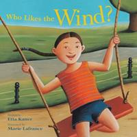 Who Likes the Wind? 1553378393 Book Cover