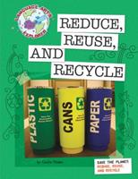 Reduce, reuse, and recycle 1602796629 Book Cover