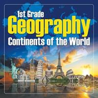 1St Grade Geography: Continents of the World 1682601587 Book Cover