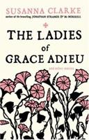 The Ladies of Grace Adieu and Other Stories 1596913835 Book Cover