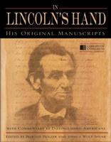 In Lincoln's Hand: His Original Manuscripts with Commentary by Distinguished Americans 0553807420 Book Cover