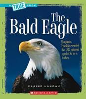 The Bald Eagle (True Books) 0531147762 Book Cover