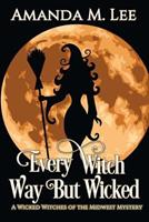 Every Witch Way But Wicked 1483981274 Book Cover