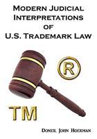 Modern Judicial Interpretations of U.S. Trademark Law 0982485719 Book Cover