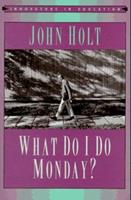 What Do I Do Monday? (Innovators in Education) 0525231404 Book Cover