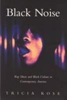 Black Noise: Rap Music and Black Culture in Contemporary America (Music/Culture)