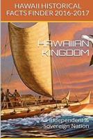 Hawaii Kingdom: Hawaii Historical Fact Finder 2016-2017 1534619097 Book Cover